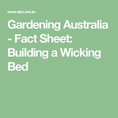 Gardening Australia - Fact Sheet: Building a Wicking Bed
