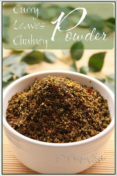 """Curry Leaves Chutney Powder """"What are they?"""" asked British lady standing right next to me in Asian grocery store. """"Its curry leaves"""", I . Veg Recipes, Indian Food Recipes, Vegetarian Recipes, Healthy Recipes, Recipies, Andhra Recipes, South Indian Chutney Recipes, Goan Recipes, Curry Recipes"""