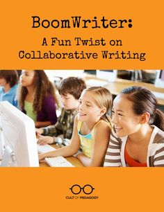 BoomWriter: A Fun Twist on Collaborative Writing | Cult of Pedagogy