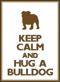 Keep Calm and Hug a Bulldog Cross Stitch by ChristinesCornerSSC, $4.00