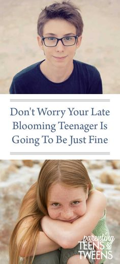Don't Worry Your Late Blooming Teenager Is Going To Be Just Fine. #Teens #Tweens #TeenBoy #TeenGirl #TeenSon #TeenDaughter #Parenting #ParentingTeens #RaisingTeens #Teenagers #Kids #Puberty