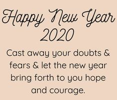 New Year's Quotes 2020 : QUOTATION – Image : Quotes Of the day – Life Quote New year courage quotes determination. Cast away your doubts & fears & let the new year bring forth to you hope and courage. Sharing is Caring New Year Motivational Quotes, Goal Quotes, Status Quotes, Time Quotes, Funny Quotes, Daily Quotes, Inspirational Quotes, Happy New Year Message, Happy New Year Quotes