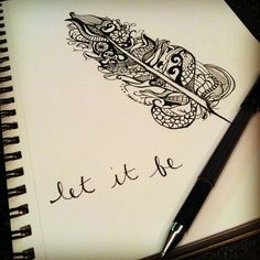 Let it be. Would be a pretty tattoo.