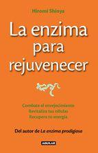 La enzima para rejuvenecer. Hiromi Shinya