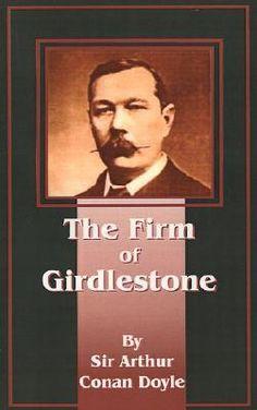 The Firm of Girdlestone by Arthur Conan Doyle