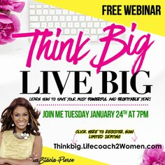 """Join us on tonight's free webinar at 7pm called """"Think Big Live Big""""! We're going to show you how to have your most profitable and prosperous year yet! www.ThinkBig.LifeCoach2Women.com and register to secure your spot!"""