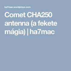 Comet CHA250 antenna  (a fekete mágia) | ha7mac