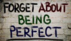 Pushing Past Perfectionism
