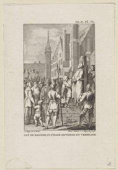 Reinier Vinkeles   Marteldood van Jan de Bakker, 1525, Reinier Vinkeles, Cornelis Bogerts, 1783 - 1795   Jan de Bakker, voormalige priester van Woerden, wegens ketterij op de brandstapel te 's-Gravenhage, 1525. Rechtsboven: III.D.Pl.VI.