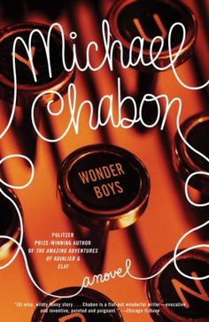 """Wonder Boys by Michael Chabon   """"Writers, unlike most people, tell their best lies alone.""""  This book is a masterpiece of absurdity and profundity and witticisms.  <3"""