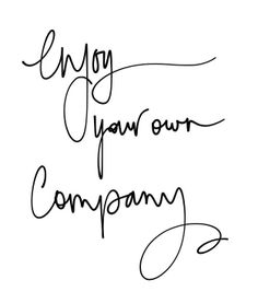 Enjoy your own company