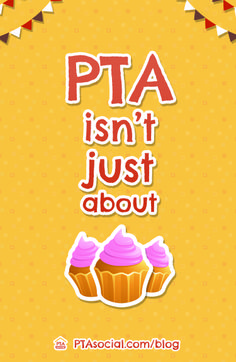 Do people really understand what your PTA/PTO does? Make sure they know it's about more than cupcakes!   http://ptasocial.com/what-can-you-bring-to-the-table/