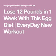 Lose 12 Pounds in 1 Week With This Egg Diet | EveryDay New Workout