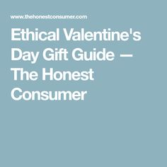 Ethical Valentine's Day Gift Guide — The Honest Consumer