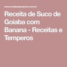 Receita de Suco de Goiaba com Banana - Receitas e Temperos