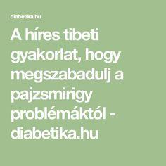 A híres tibeti gyakorlat, hogy megszabadulj a pajzsmirigy problémáktól - diabetika.hu Tibet, Health Fitness, Math Equations, Healthy, Sport, Decor, Turmeric, Health, Deporte