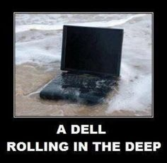 A Dell Rolling in the Deep. #Adele #Dell