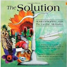 Book Review of The Solution: Homeoprophylaxis: The Vaccine Alternative ~joettecalabrese.com