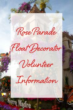 Rose Parade Float Decorator Volunteer Information