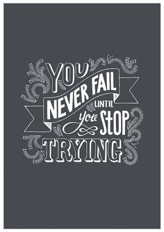 You never fail until you stop trying - PRINT, motivational quote, chalk art, typography Great Quotes, Quotes To Live By, Me Quotes, Motivational Quotes, Inspirational Quotes, Chalk Quotes, Cheesy Quotes, Typography Quotes, Lettering Design