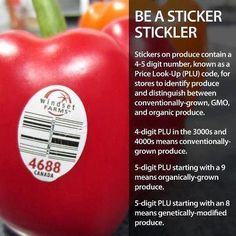 Be a Sticker Stickler: how to determine if your product is GMO, conventionally grown or organic!!!