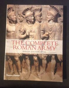The Complete Roman Army  by Adrian Goldsworthy (PB/2003)