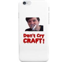 Don't Cry, Craft! (DanAndPhilCRAFTS) iPhone Case/Skin