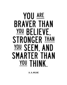 You Are Braver Than You Believe Black and White Typography Print Art Print
