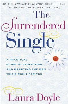 The Surrendered Single by Laura Doyle. $10.82. 306 pages. Author: Laura Doyle. Publisher: Touchstone; Original edition (November 24, 2009)