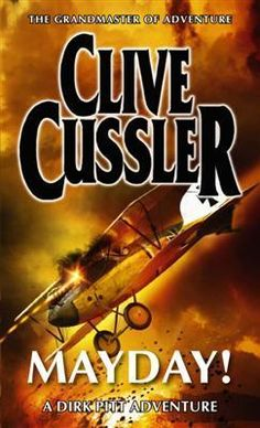 Mayday (Dirk Pitt #2) Clive Cussler Major Dirk Pitt picked up the frantic distress call as he cruised his lumbering amphibious plane over the islands of the Aegean. Brady Air Force base was under f…