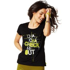 Cha-Cha-Check Me Out Tee | Save 10% on Zumba® wear on zumba.com. Click to shop with 10% discount http://www.zumba.com/en-US/store/US/affiliate?affil=10sale