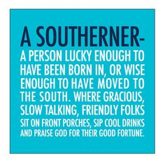 Southern way of life quote Southern Humor, Southern Pride, Southern Sayings, Southern Ladies, Southern Comfort, Southern Charm, Simply Southern, Southern Hospitality, Southern Living