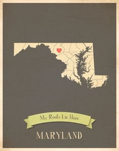 """Map of Maryland - """"My Roots Lie Here"""""""