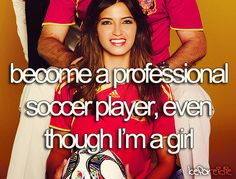 Soccer bucket list this would be i dont know how to say it!!!