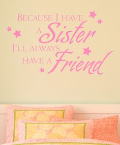 'Because I Have A Sister' Wallquotes.com Decal