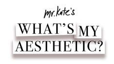 http://mrkate.com/whats-my-aesthetic/