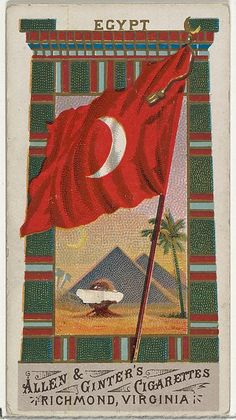 Egypt, from Flags of All Nations, Series 1 for Allen & Ginter Cigarettes Brands, 1887 Ap World History, Art History, Modern Egypt, Cigarette Brands, Maker Culture, Vintage Labels, North Africa, Coat Of Arms, Metropolitan Museum