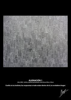 ALIENACIÓN 1 (Año 2008 - Acrílico y pintura permanente sobre lienzo 60cm x 50cm) Confía en tu instinto, las respuestas a todo están dentro de ti, tu verdadero hogar.