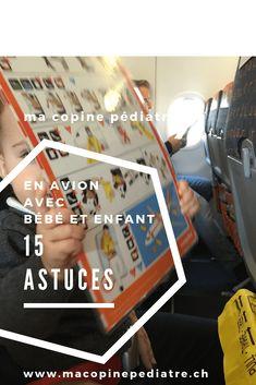 15 astuces indispensables pour voyager en avion avec bébé et enfant Travel With Kids, Travel, Child