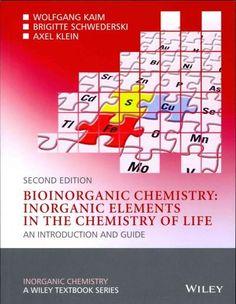 Bioinorganic Chemistry: Inorganic Elements in the Chemistry of Life: An…