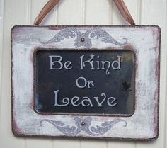 Be Kind or Leave sign antiqued mirror by BusterJustis