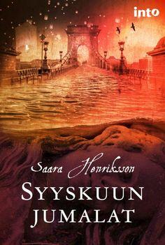 Syyskuun jumalat - Saara Henriksson :: Julkaistu 31.7.2017 #maaginenrealismi