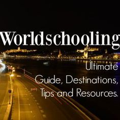 Worldschooling guide tips destinations resources world schooling