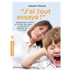 J'ai tout essayé d'Isabelle Fillozat (conseillé par Manue)