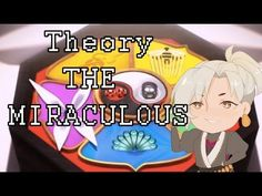 Theory: THE MIRACULOUS [Miraculous Ladybug] - YouTube