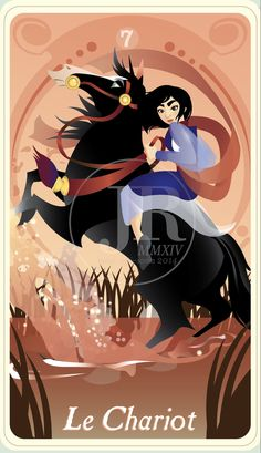 "{The Princess Tarot} 'Le Chariot: Mulan' by suisei-ojii-sama.deviantart.com on @deviantART - From the artist's comments: ""I think Mulan fits this rather well since her battle was primarily against a society that only viewed her value in her marriage prospects instead of her traits and talents. The card also implies a victory, and the greater victory for Mulan was proving herself not just as a capable soldier but as a very daring and brave person."""