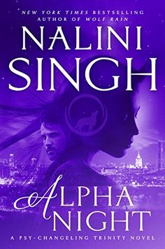 Alpha Night (Psy-Changeling Trinity Book 4) by Nalini Singh Books To Read Online, Reading Online, New Books, The Words, Squad, Nalini Singh, Kindle, Think, English