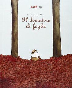 Il domatore di foglie | centostorie. microblog sui libri per bambini