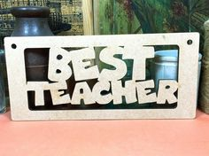 Best Teacher Frame Sign Wooden Best Teacher Frame MDF Signs x What a great idea! A Best Teacher framed sign that will keep the kids quiet for an hour and work as a gift or a gift tag for the teacher. Best Teacher, Gift Tags, Puzzle, Shapes, Signs, Board, Frame, How To Make, Picture Frame