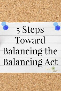 We all must deal with the balancing act in our lives.